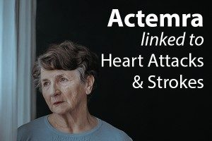 Actemra lawsuit links drug to heart attacks and stroke.