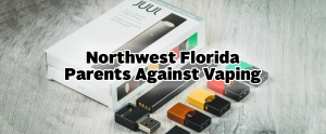 Northwest Florida Parents Against Vaping
